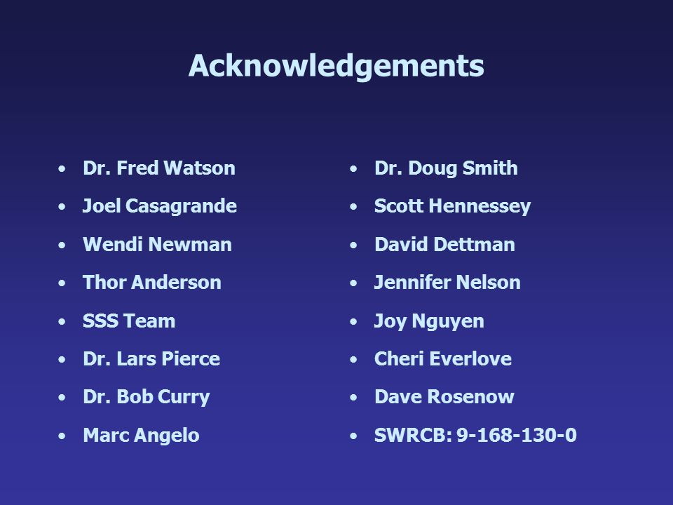Acknowledgements Dr. Fred Watson Joel Casagrande Wendi Newman Thor Anderson SSS Team Dr.