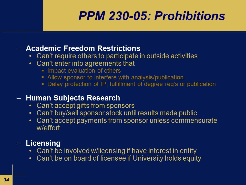 33 COI Policies –UC Compendium of COI Policies –UCD PPSM 82, Conflict of Interest PPM 380-16, Conflict of Interest PPM 230-05, Conflicts of Interest in Research APM 025, Conflict of Commitment –UCDHS Section 1705, Conflict of Interest Section 2204, Vendor Relationships