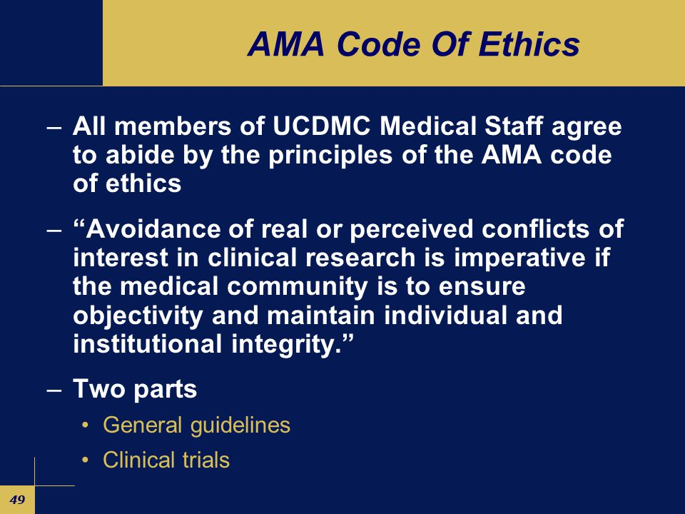 48 Outline –AMA code of ethics –AAMC guidelines –DHHS-OIG concerns