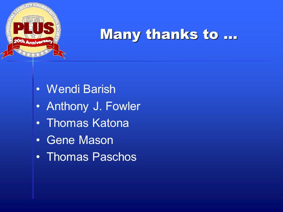 Many thanks to … Wendi Barish Anthony J. Fowler Thomas Katona Gene Mason Thomas Paschos