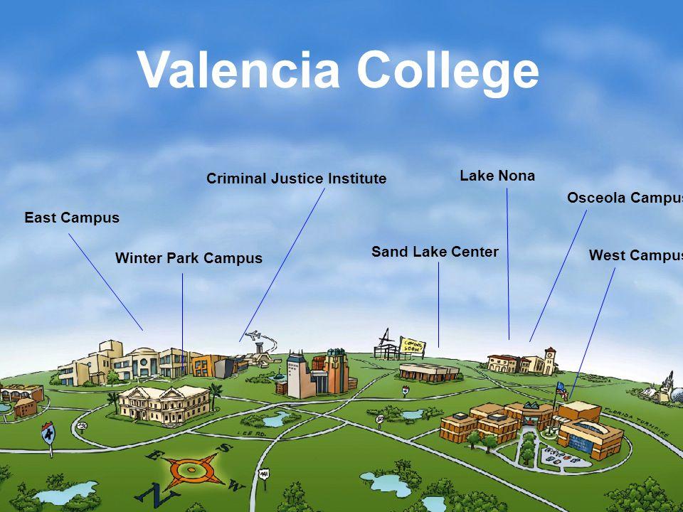 East Campus Winter Park Campus Criminal Justice Institute Sand Lake Center Osceola Campus West Campus Valencia College Lake Nona