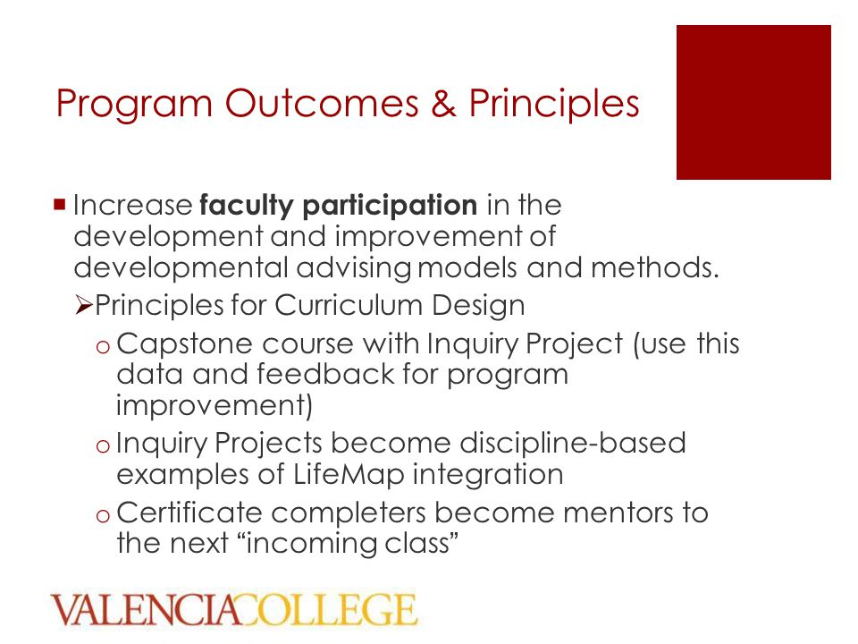 Program Outcomes & Principles  Increase faculty participation in the development and improvement of developmental advising models and methods.  Prin