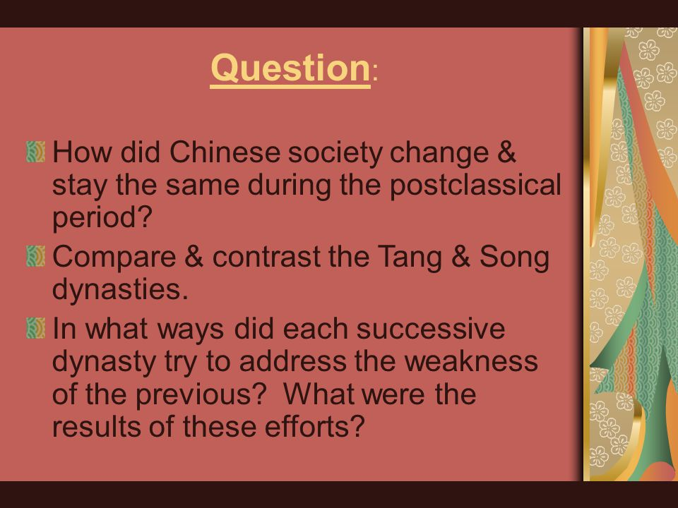 Question : How did Chinese society change & stay the same during the postclassical period.