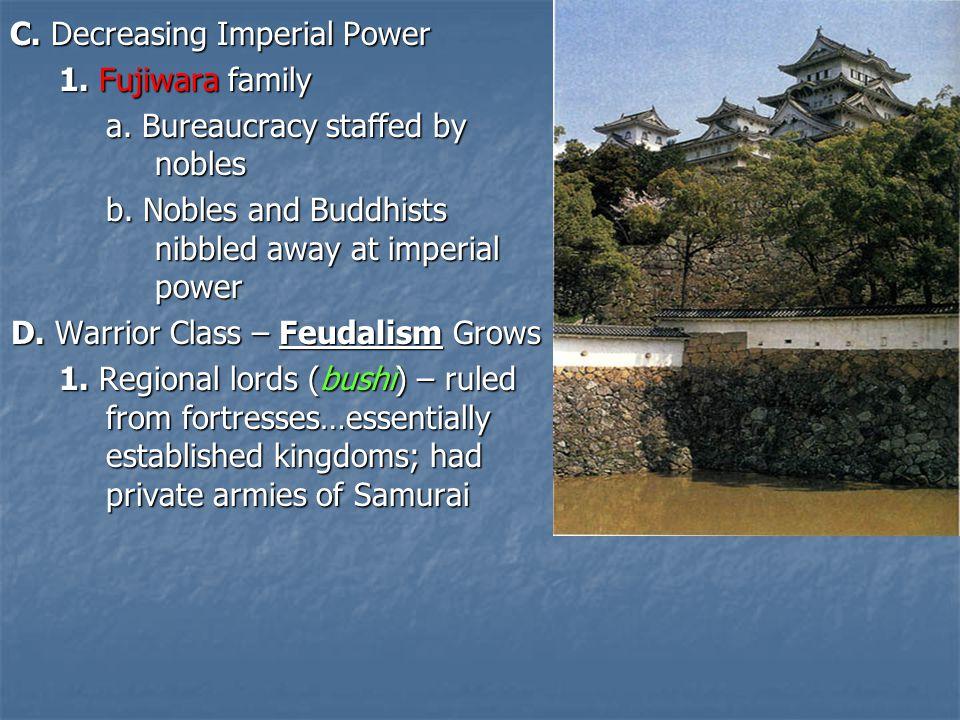 C.Decreasing Imperial Power 1. Fujiwara family a.