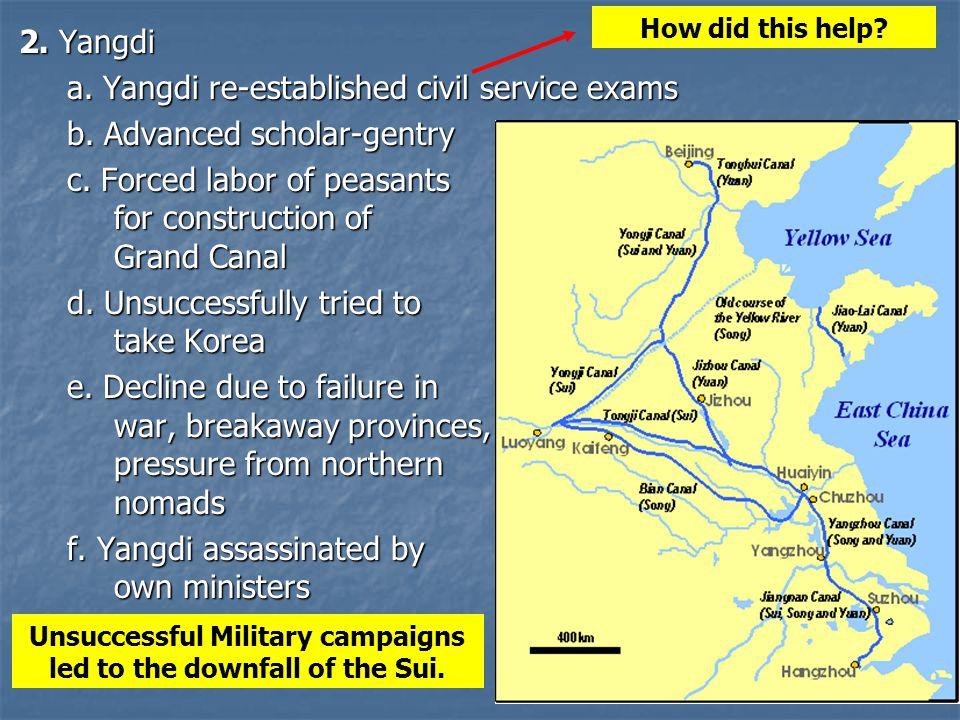 2.Yangdi a. Yangdi re-established civil service exams b.