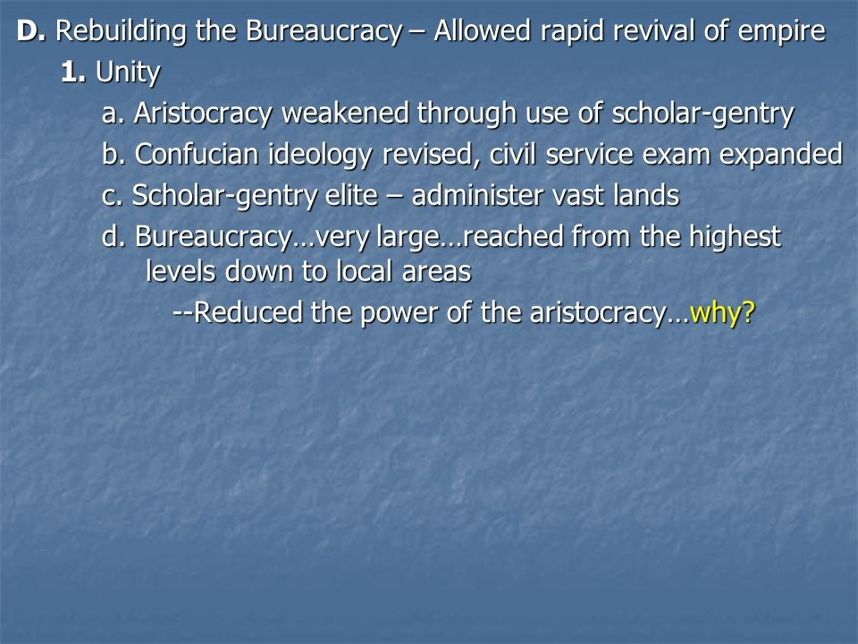 D. Rebuilding the Bureaucracy – Allowed rapid revival of empire 1.
