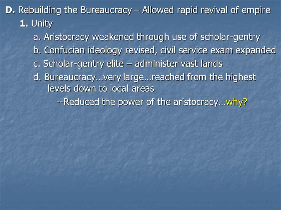 D.Rebuilding the Bureaucracy – Allowed rapid revival of empire 1.