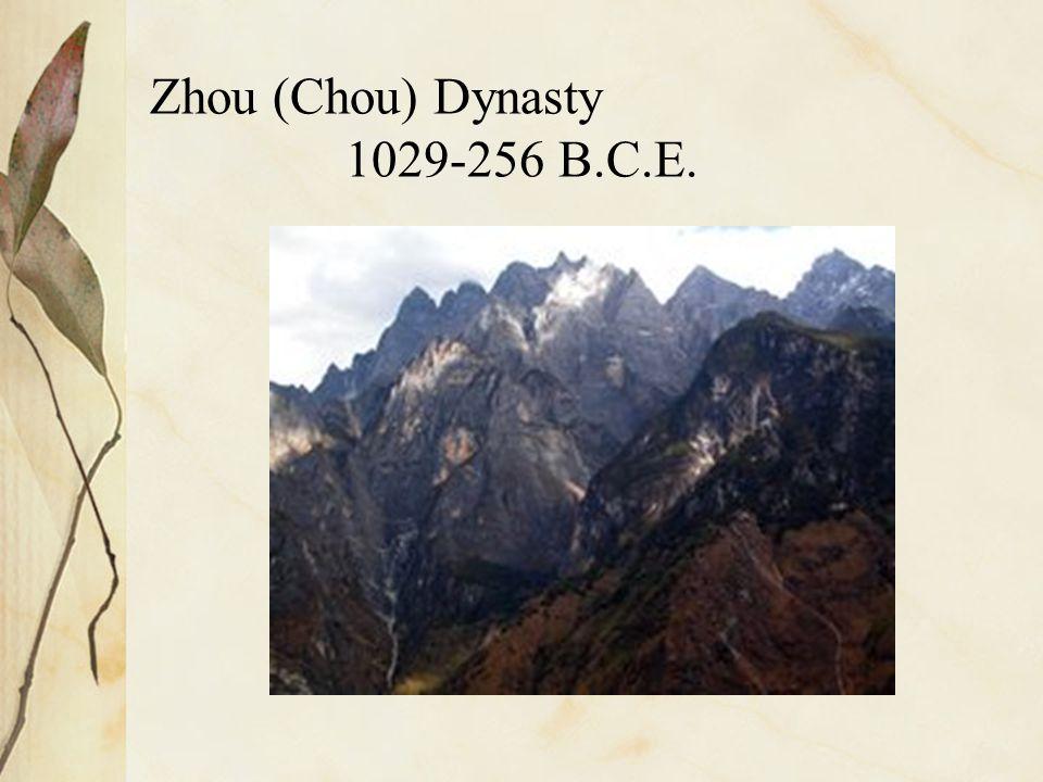 Zhou (Chou) Dynasty 1029-256 B.C.E.