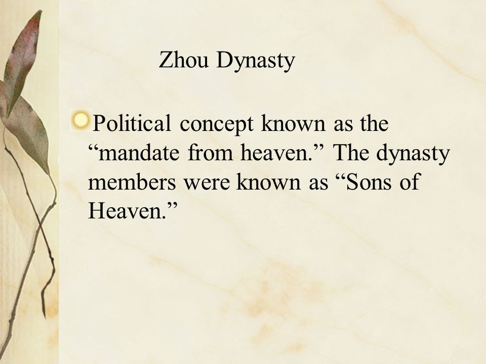 """Zhou Dynasty Political concept known as the """"mandate from heaven."""" The dynasty members were known as """"Sons of Heaven."""""""
