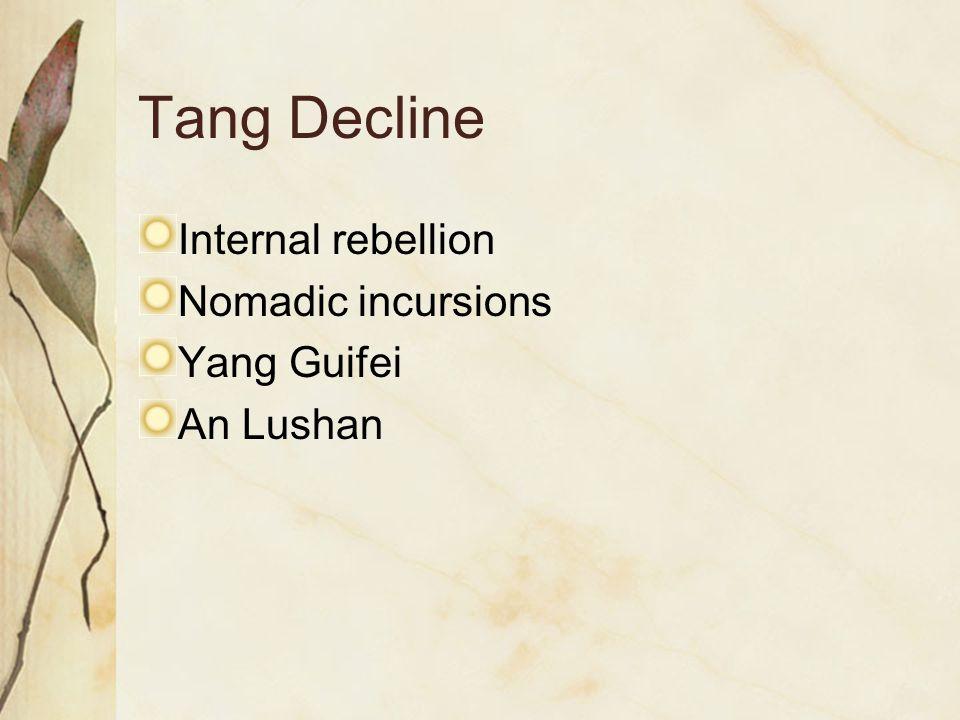 Tang Decline Internal rebellion Nomadic incursions Yang Guifei An Lushan