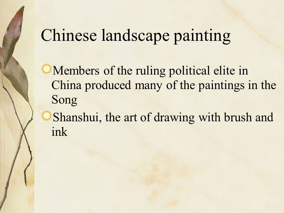 Chinese landscape painting Members of the ruling political elite in China produced many of the paintings in the Song Shanshui, the art of drawing with