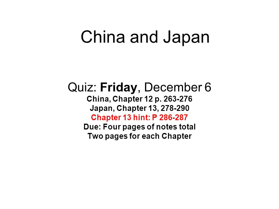China and Japan Quiz: Friday, December 6 China, Chapter 12 p.