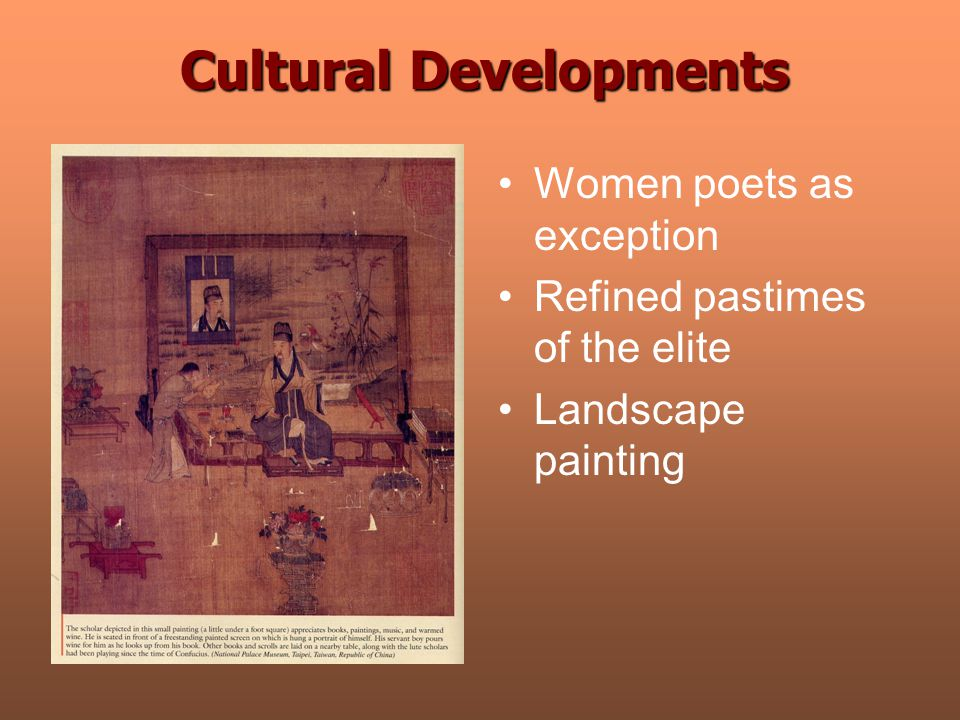 Cultural Developments Women poets as exception Refined pastimes of the elite Landscape painting