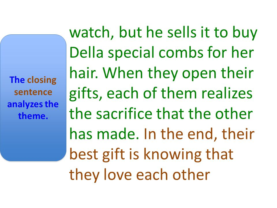 watch, but he sells it to buy Della special combs for her hair.