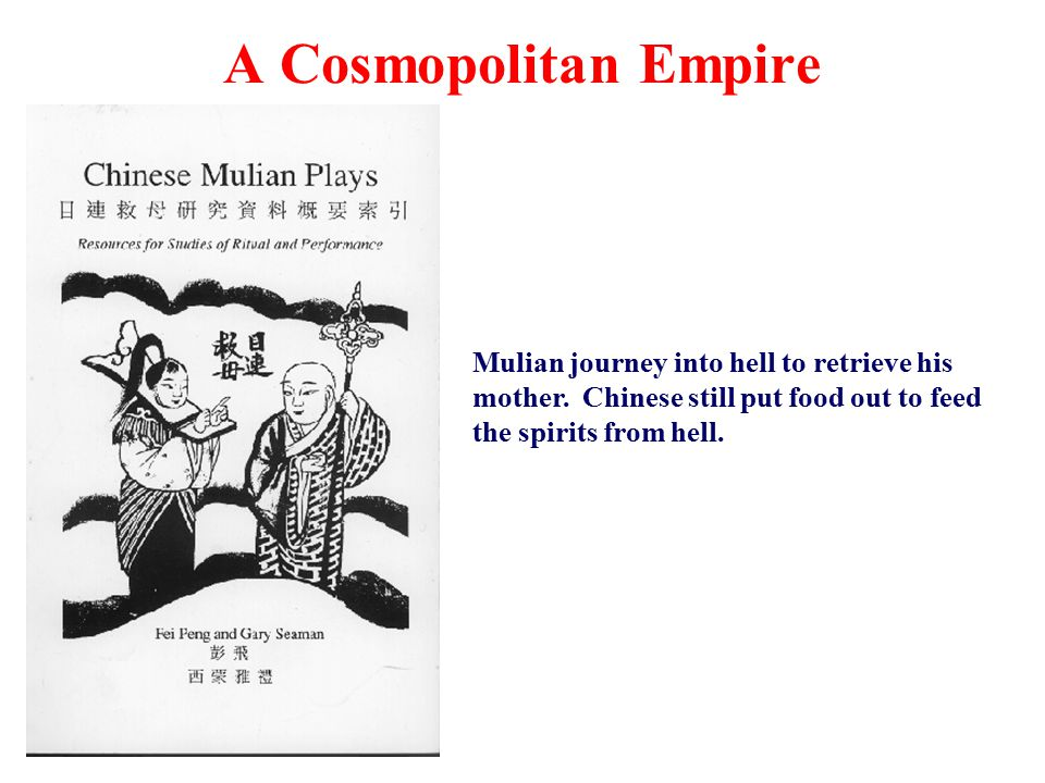 A Cosmopolitan Empire Mulian journey into hell to retrieve his mother.