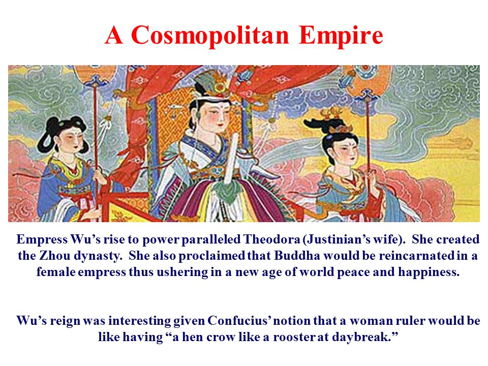 Empress Wu's rise to power paralleled Theodora (Justinian's wife).