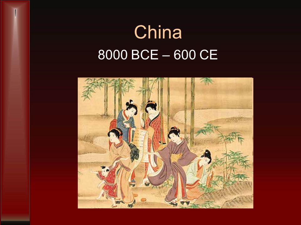 China 8000 BCE – 600 CE