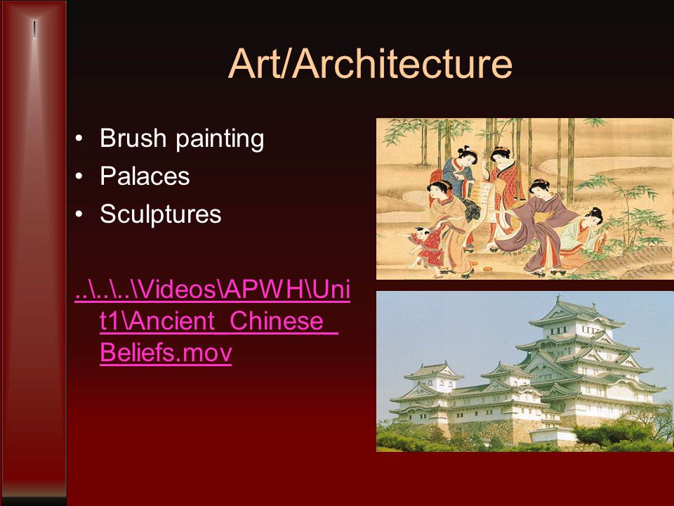 Art/Architecture Brush painting Palaces Sculptures..\..\..\Videos\APWH\Uni t1\Ancient_Chinese_ Beliefs.mov