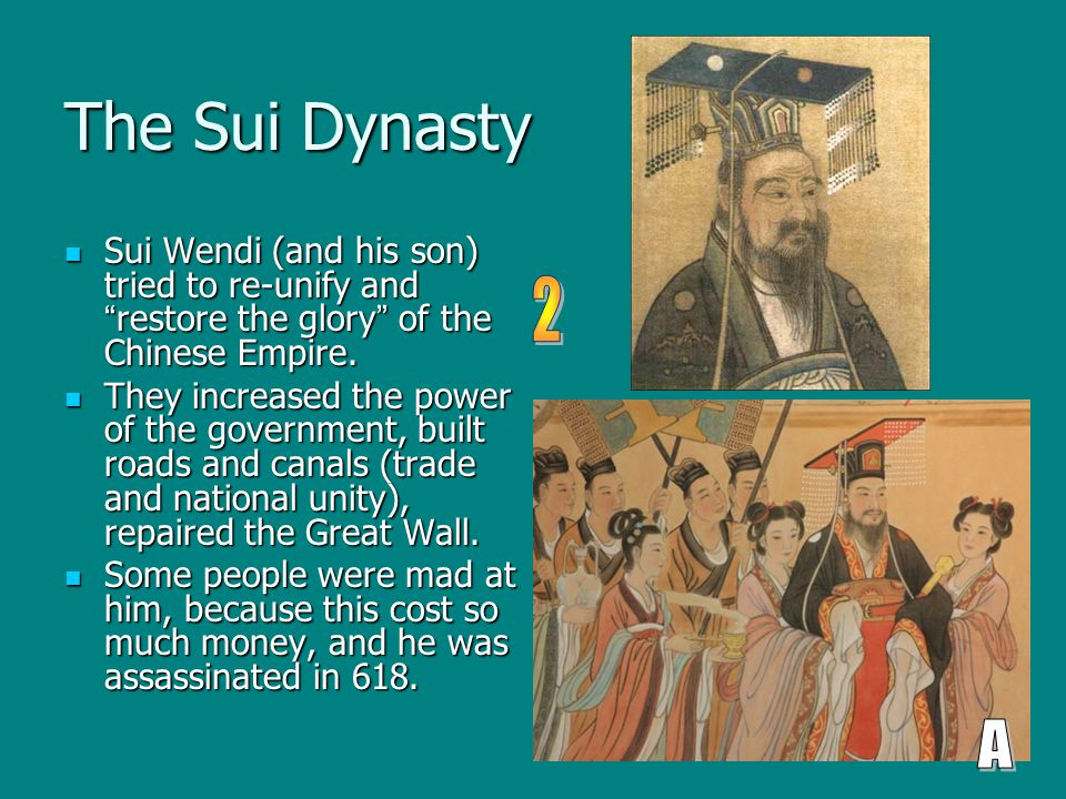 The Sui Dynasty Sui Wendi (and his son) tried to re-unify and restore the glory of the Chinese Empire.