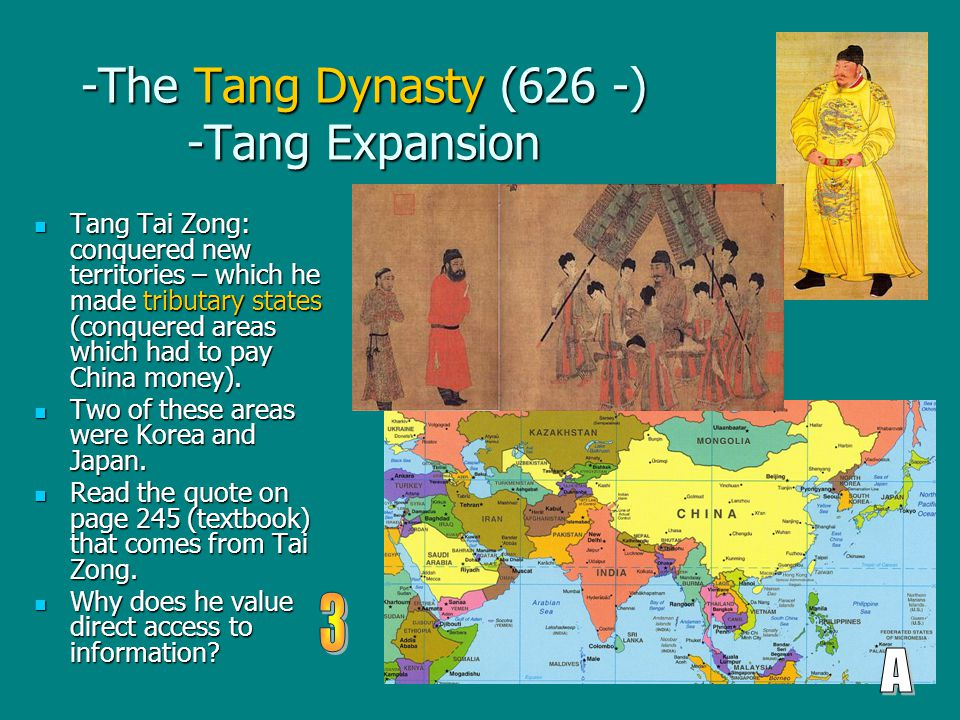 -The Tang Dynasty (626 -) -Tang Expansion Tang Tai Zong: conquered new territories – which he made tributary states (conquered areas which had to pay China money).