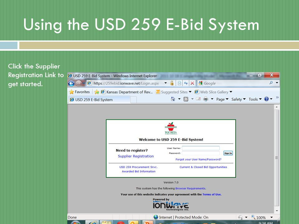 Using the USD 259 E-Bid System Click the Supplier Registration Link to get started.