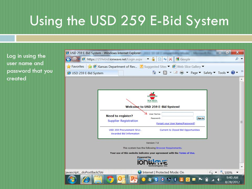 Using the USD 259 E-Bid System Log in using the user name and password that you created