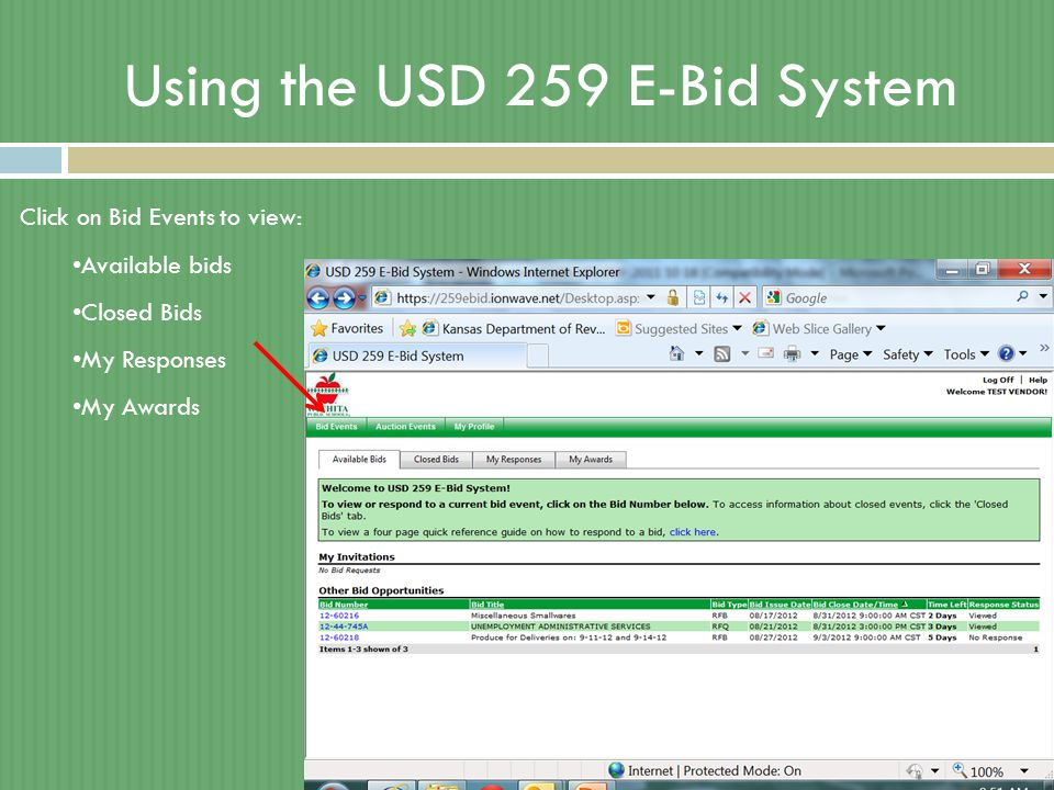 Using the USD 259 E-Bid System Click on Bid Events to view: Available bids Closed Bids My Responses My Awards