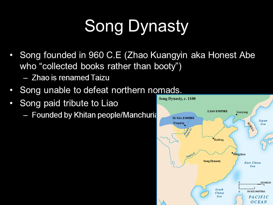 "Song Dynasty Song founded in 960 C.E (Zhao Kuangyin aka Honest Abe who ""collected books rather than booty"") –Zhao is renamed Taizu Song unable to defe"