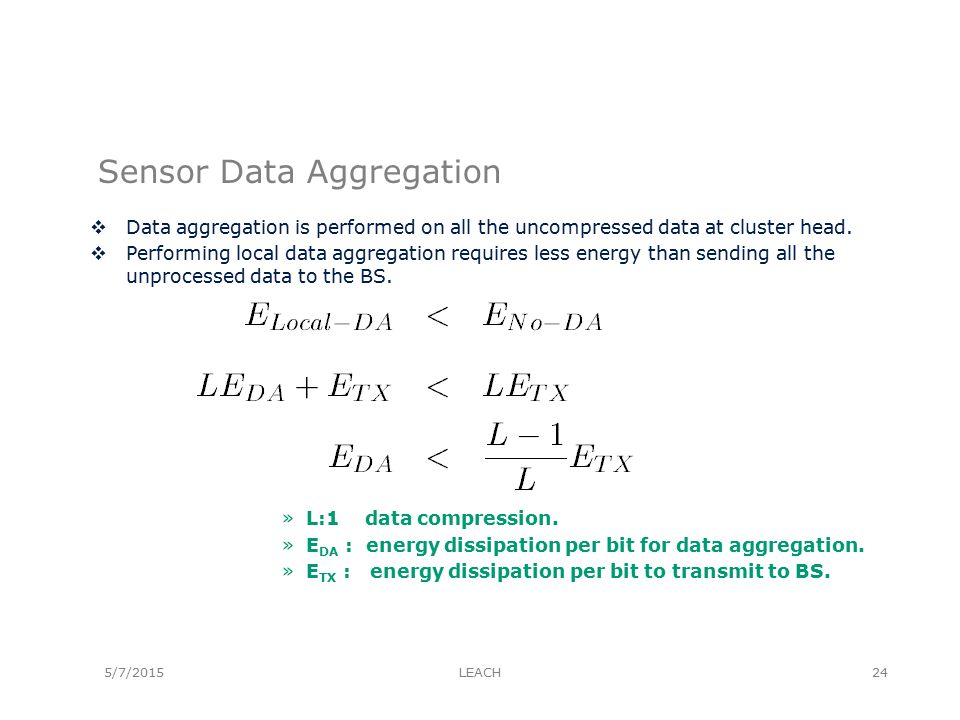 Sensor Data Aggregation  Data aggregation is performed on all the uncompressed data at cluster head.