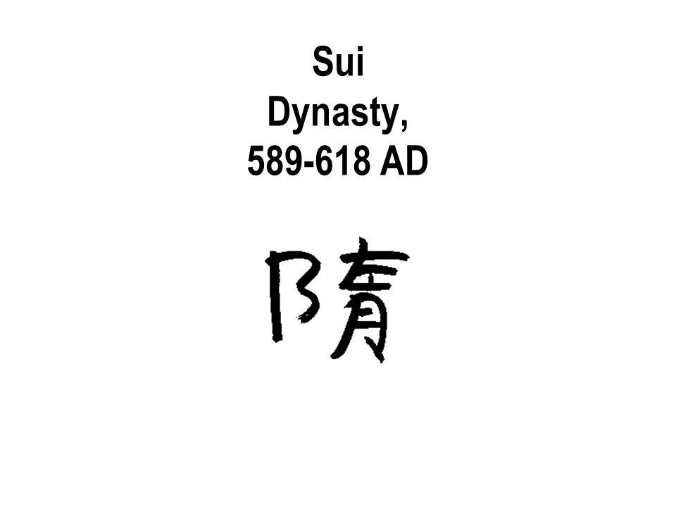 Sui Dynasty, 589-618 AD
