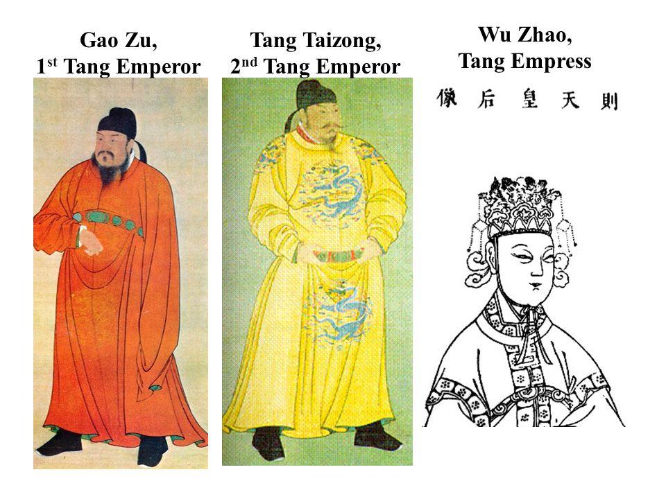 Gao Zu, 1 st Tang Emperor Tang Taizong, 2 nd Tang Emperor Wu Zhao, Tang Empress