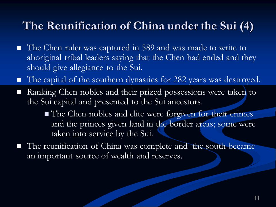 11 The Reunification of China under the Sui (4) The Chen ruler was captured in 589 and was made to write to aboriginal tribal leaders saying that the