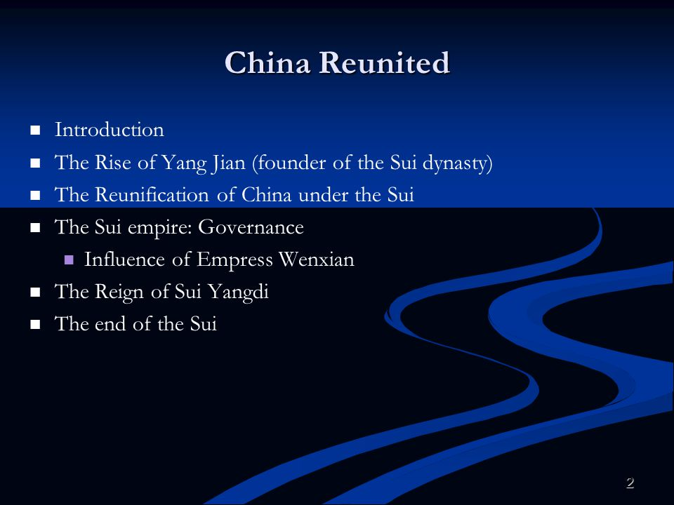 2 China Reunited Introduction The Rise of Yang Jian (founder of the Sui dynasty) The Reunification of China under the Sui The Sui empire: Governance I
