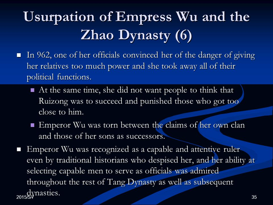 Usurpation of Empress Wu and the Zhao Dynasty (6) In 962, one of her officials convinced her of the danger of giving her relatives too much power and