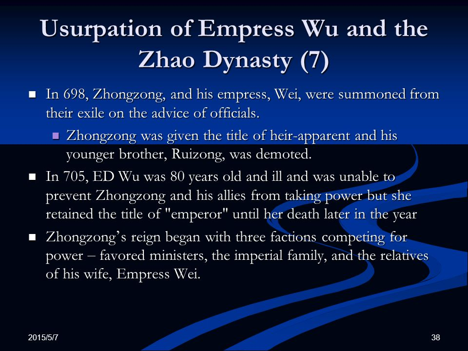 Usurpation of Empress Wu and the Zhao Dynasty (7) In 698, Zhongzong, and his empress, Wei, were summoned from their exile on the advice of officials.