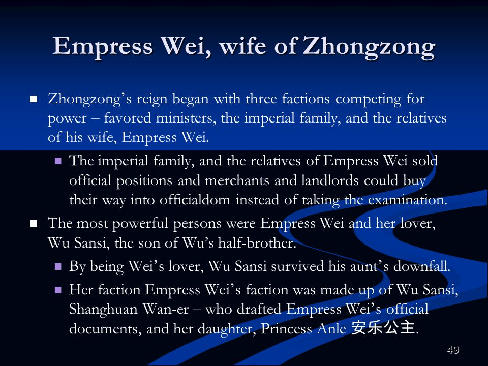 Empress Wei, wife of Zhongzong Zhongzong ' s reign began with three factions competing for power – favored ministers, the imperial family, and the rel