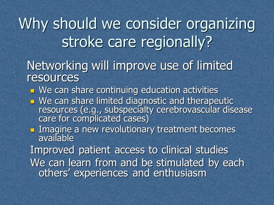 Why should we consider organizing stroke care regionally.