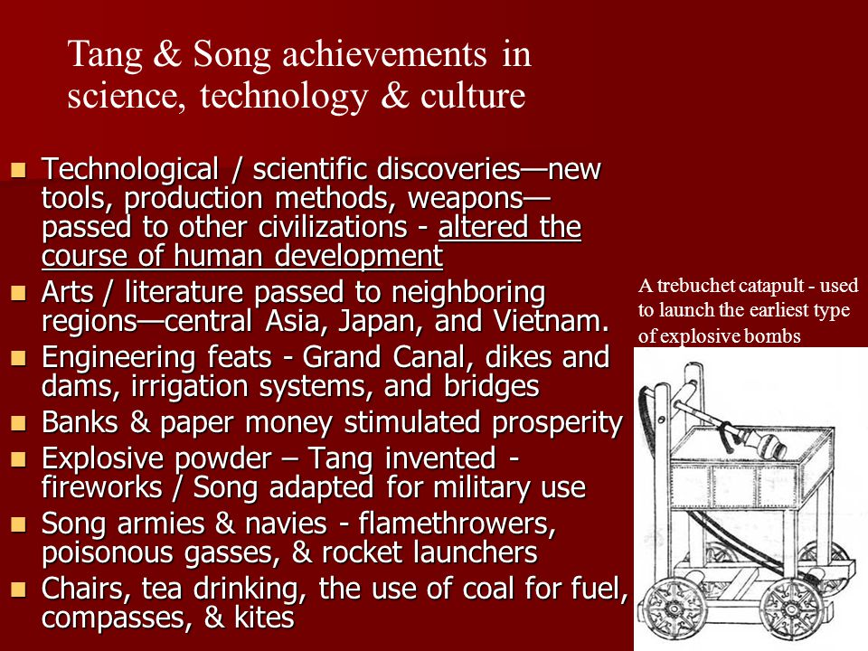Technological / scientific discoveries—new tools, production methods, weapons— passed to other civilizations - altered the course of human development Technological / scientific discoveries—new tools, production methods, weapons— passed to other civilizations - altered the course of human development Arts / literature passed to neighboring regions—central Asia, Japan, and Vietnam.