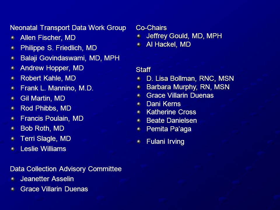 Neonatal Transport Data Work Group Allen Fischer, MD Philippe S.