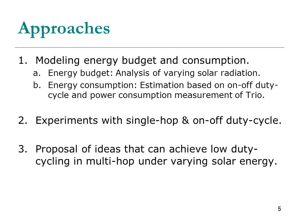 5 Approaches 1.Modeling energy budget and consumption.