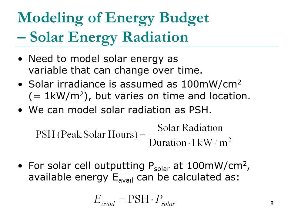 8 Modeling of Energy Budget – Solar Energy Radiation Need to model solar energy as variable that can change over time.
