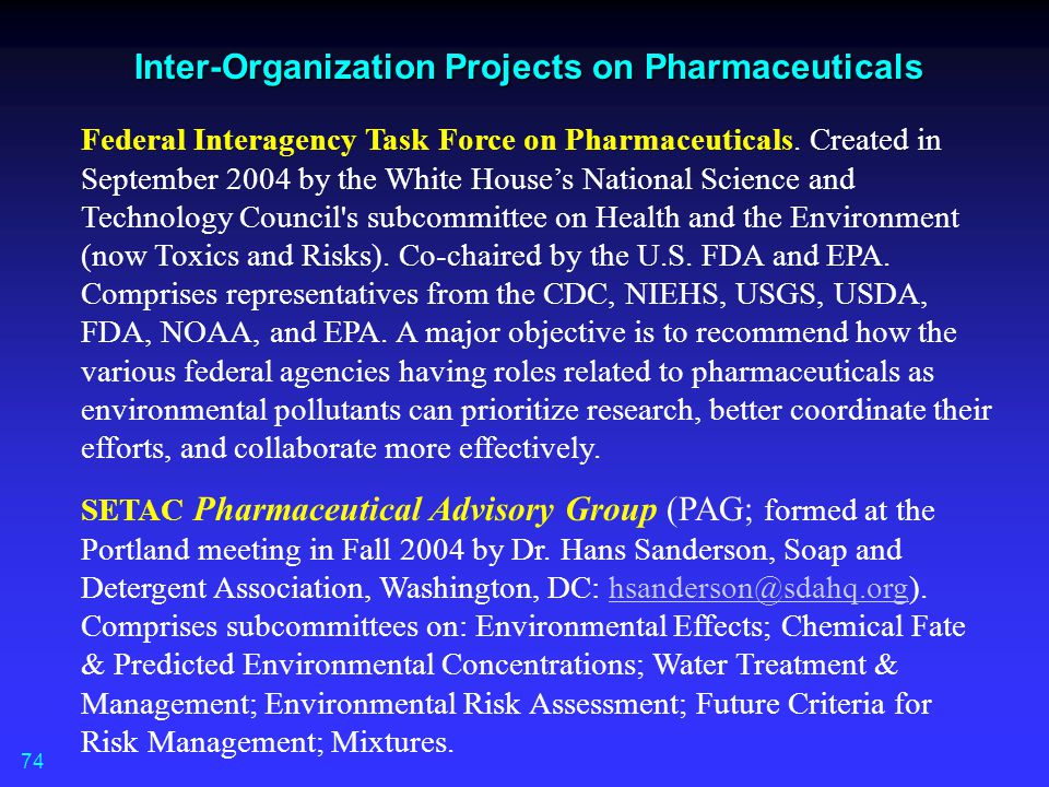 Inter-Organization Projects on Pharmaceuticals Federal Interagency Task Force on Pharmaceuticals. Created in September 2004 by the White House's Natio
