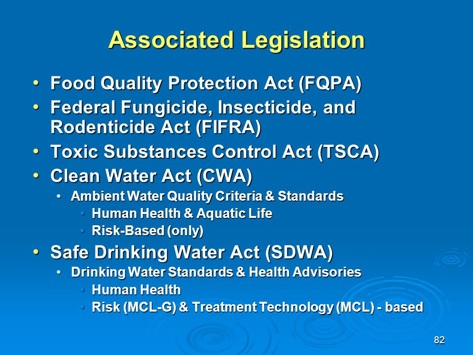 82 Associated Legislation Food Quality Protection Act (FQPA) Food Quality Protection Act (FQPA) Federal Fungicide, Insecticide, and Rodenticide Act (F