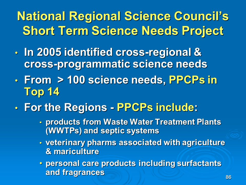 86 National Regional Science Council's Short Term Science Needs Project In 2005 identified cross-regional & cross-programmatic science needs In 2005 i