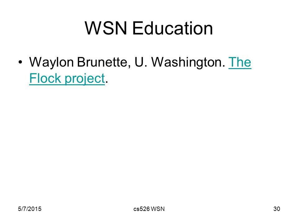 5/7/2015cs526 WSN30 WSN Education Waylon Brunette, U.