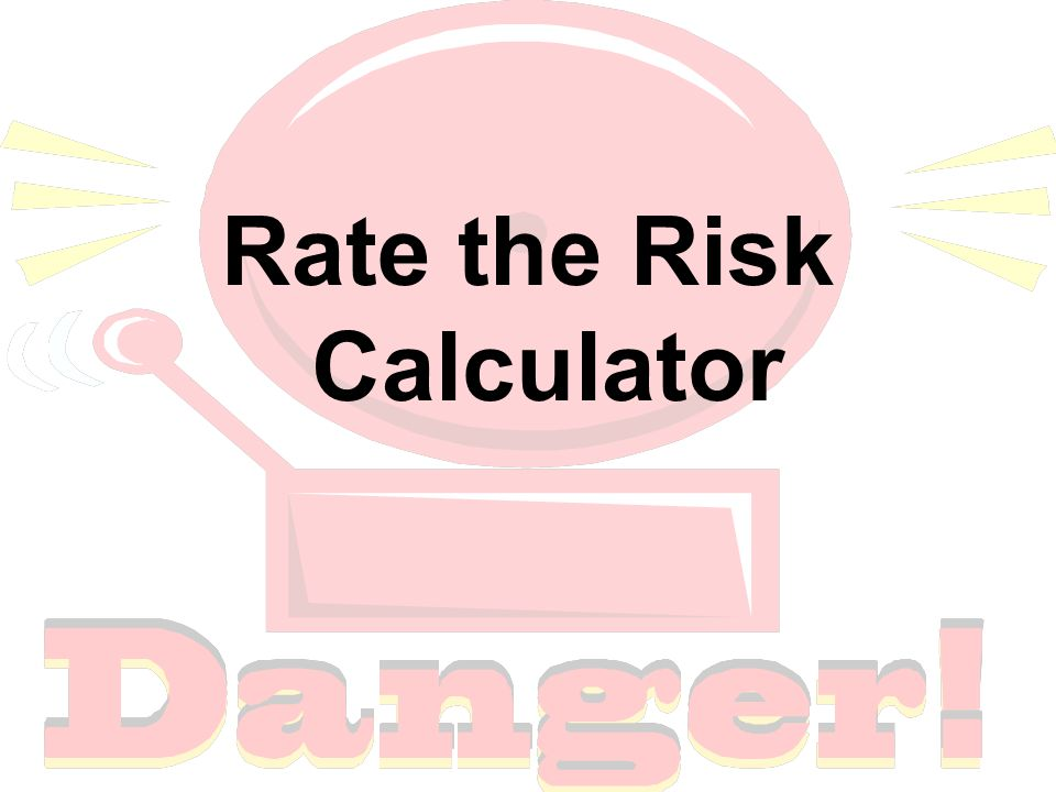 Rate the Risk Calculator