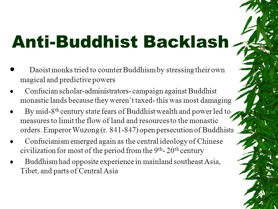 Anti-Buddhist Backlash  Daoist monks tried to counter Buddhism by stressing their own magical and predictive powers  Confucian scholar-administrator