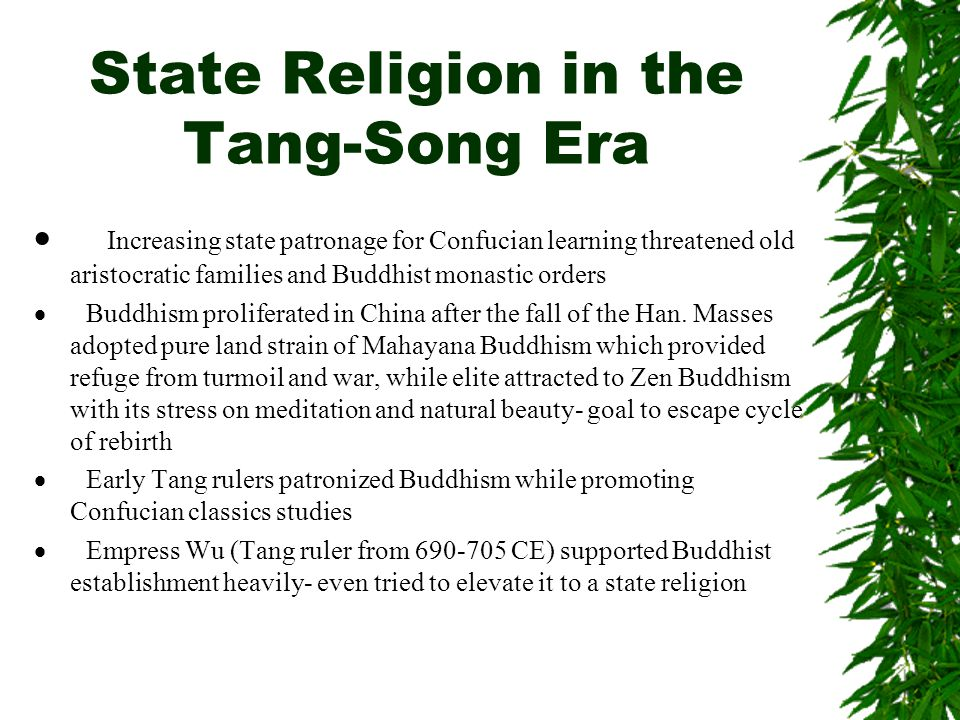 Anti-Buddhist Backlash  Daoist monks tried to counter Buddhism by stressing their own magical and predictive powers  Confucian scholar-administrators- campaign against Buddhist monastic lands because they weren't taxed- this was most damaging  By mid-8 th century state fears of Buddhist wealth and power led to measures to limit the flow of land and resources to the monastic orders.