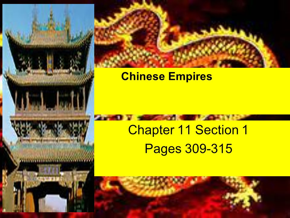 Chinese Empires Chapter 11 Section 1 Pages 309-315