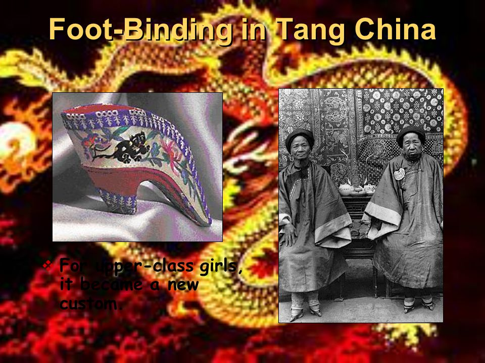 Foot-Binding in Tang China  For upper-class girls, it became a new custom.